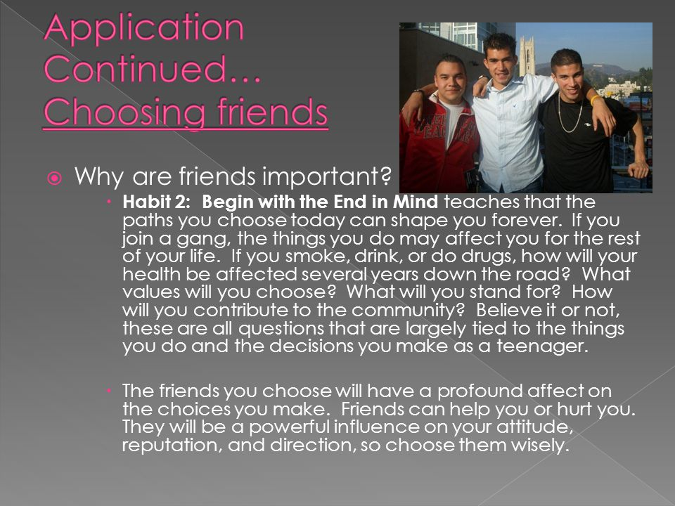 Application Continued… Choosing friends