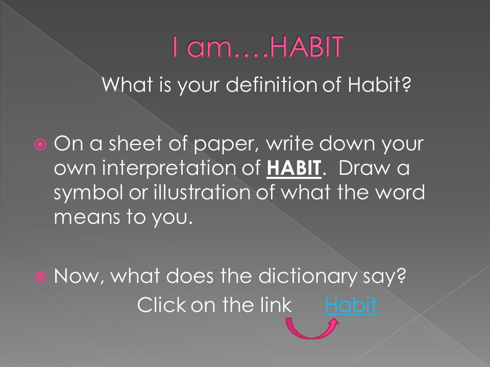 What is your definition of Habit
