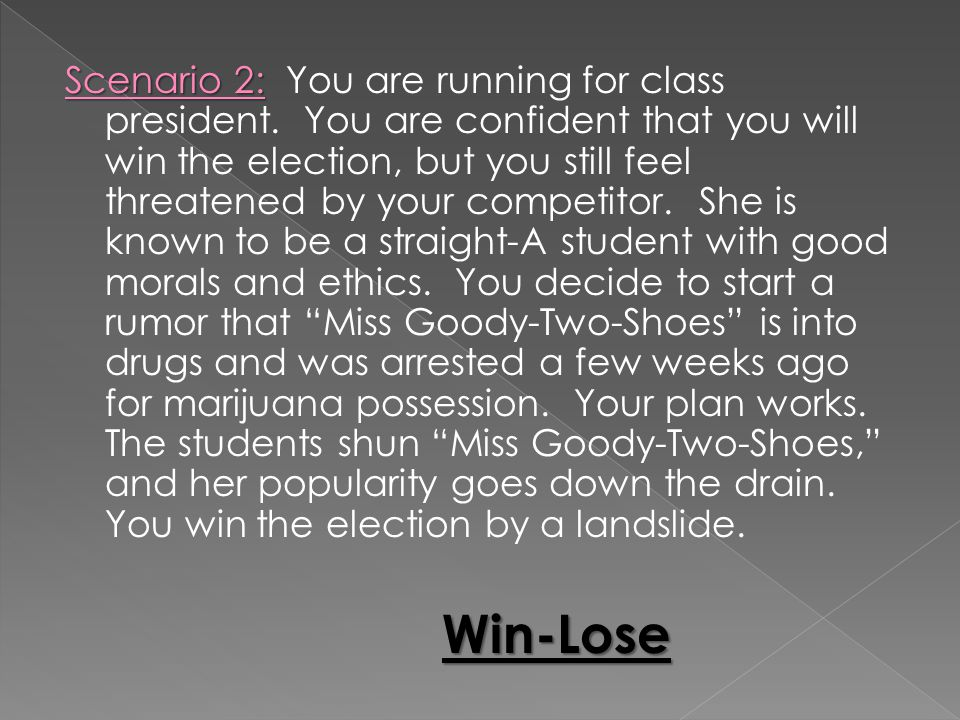 Scenario 2: You are running for class president