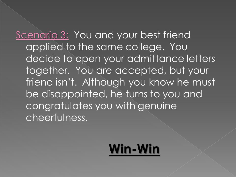 Scenario 3: You and your best friend applied to the same college