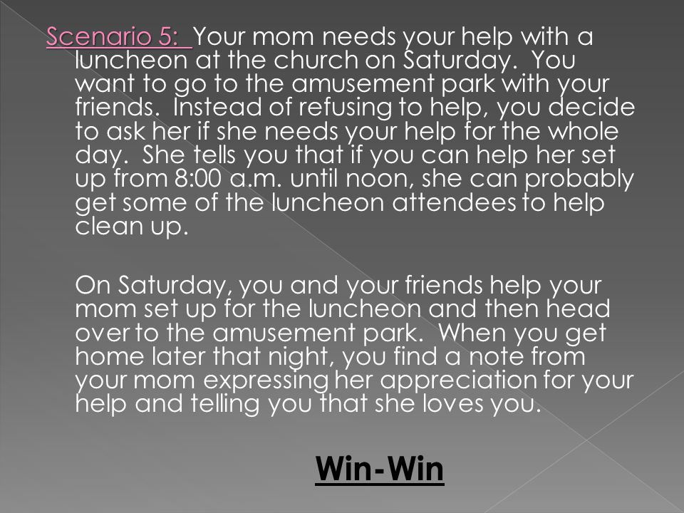 Scenario 5: Your mom needs your help with a luncheon at the church on Saturday.