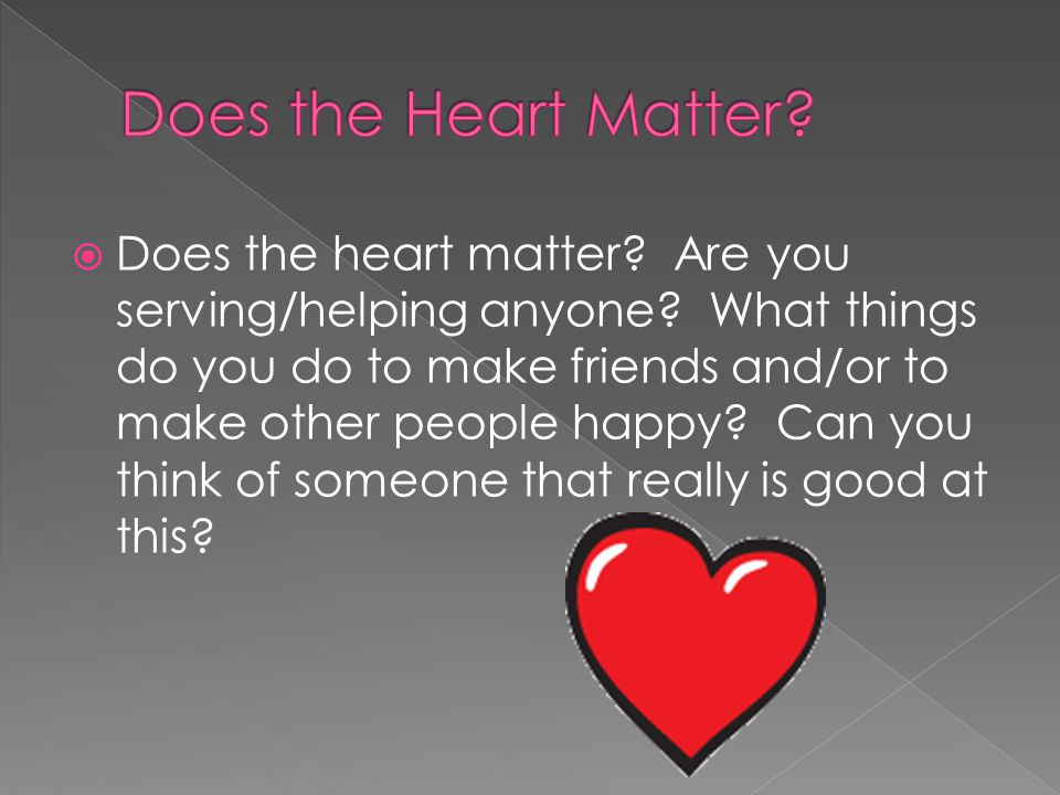 Does the Heart Matter