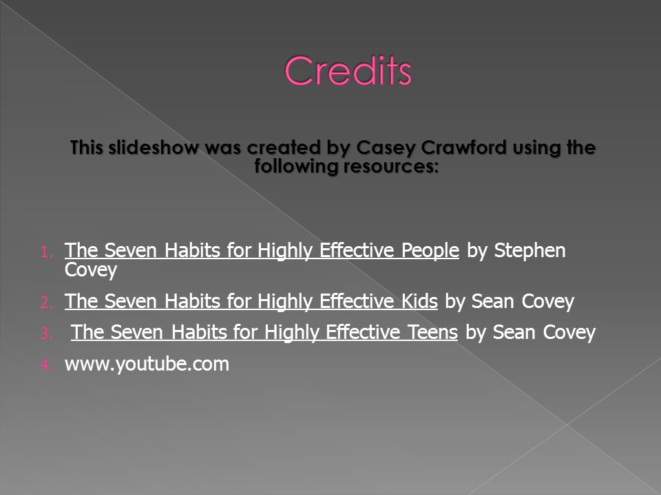 Credits The Seven Habits for Highly Effective People by Stephen Covey