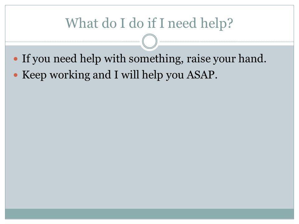 What do I do if I need help