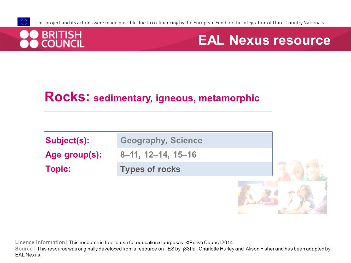 Rocks: sedimentary, igneous, metamorphic