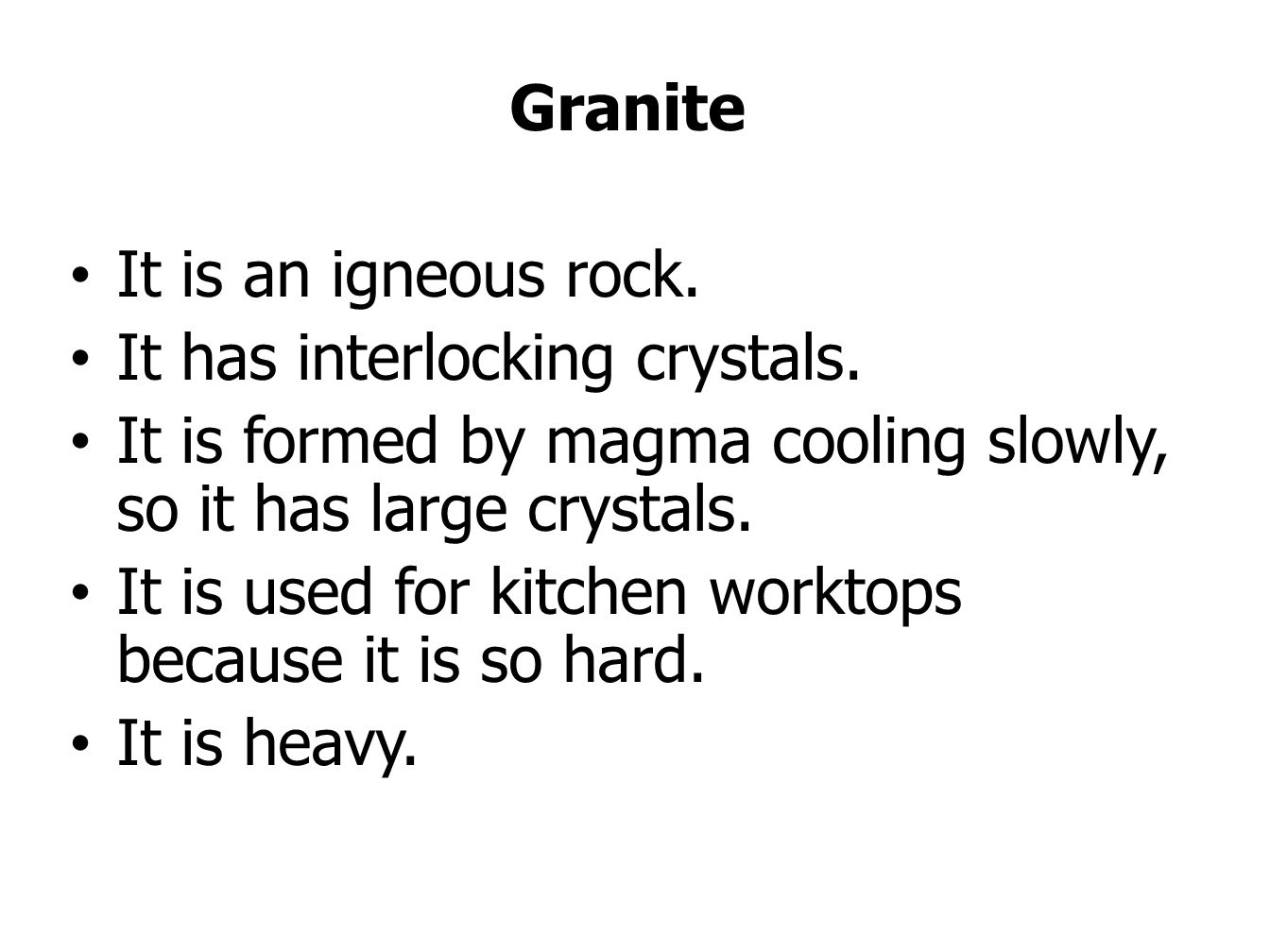 Granite It is an igneous rock. It has interlocking crystals. It is formed by magma cooling slowly, so it has large crystals.
