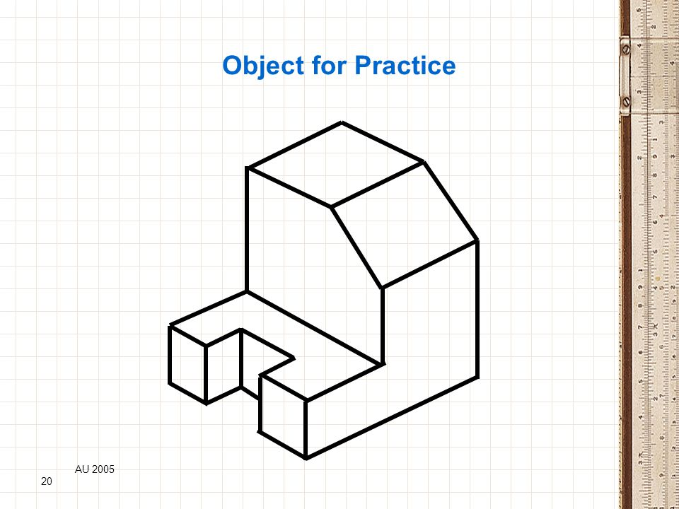 Object for Practice How to derive this object from a rectangular piece of wood