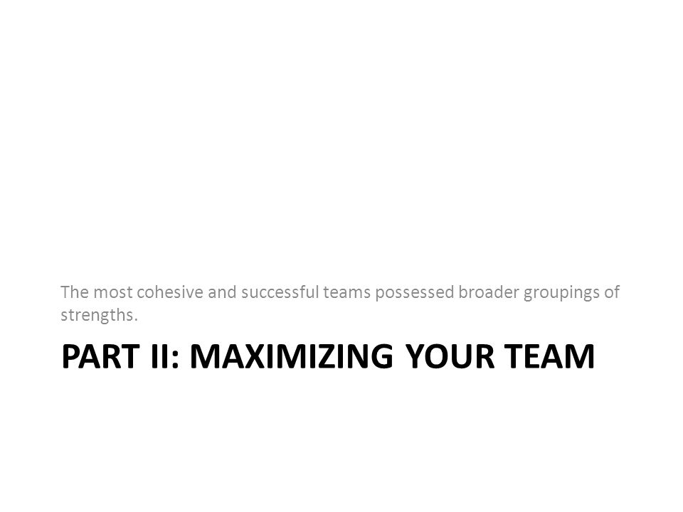 Part iI: Maximizing your team