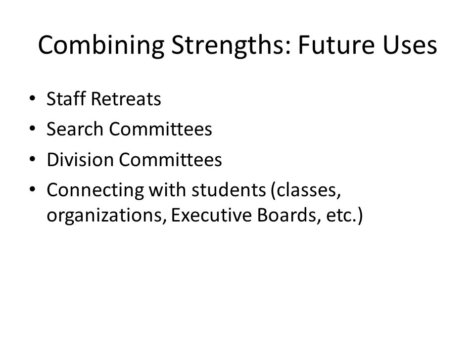 Combining Strengths: Future Uses