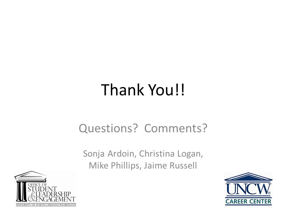 Thank You!! Questions Comments Sonja Ardoin, Christina Logan,