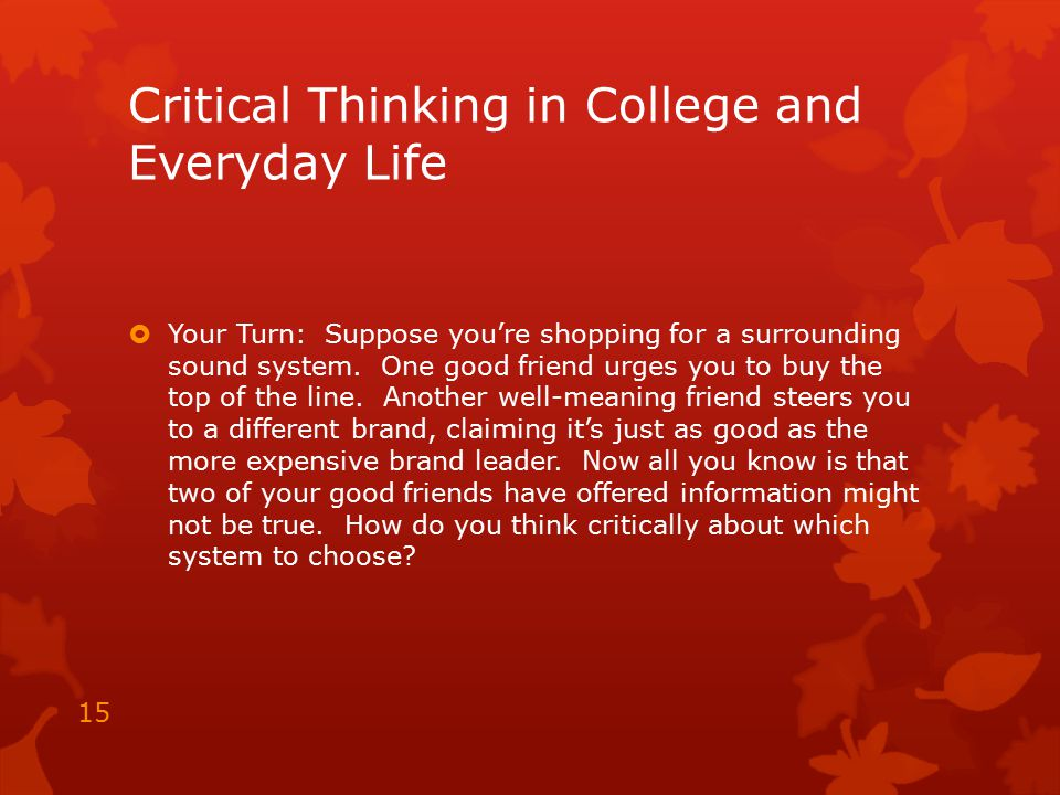 Critical Thinking in College and Everyday Life
