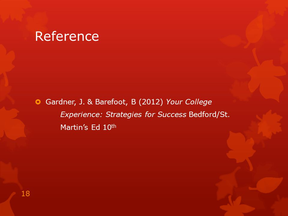 Reference Gardner, J. & Barefoot, B (2012) Your College