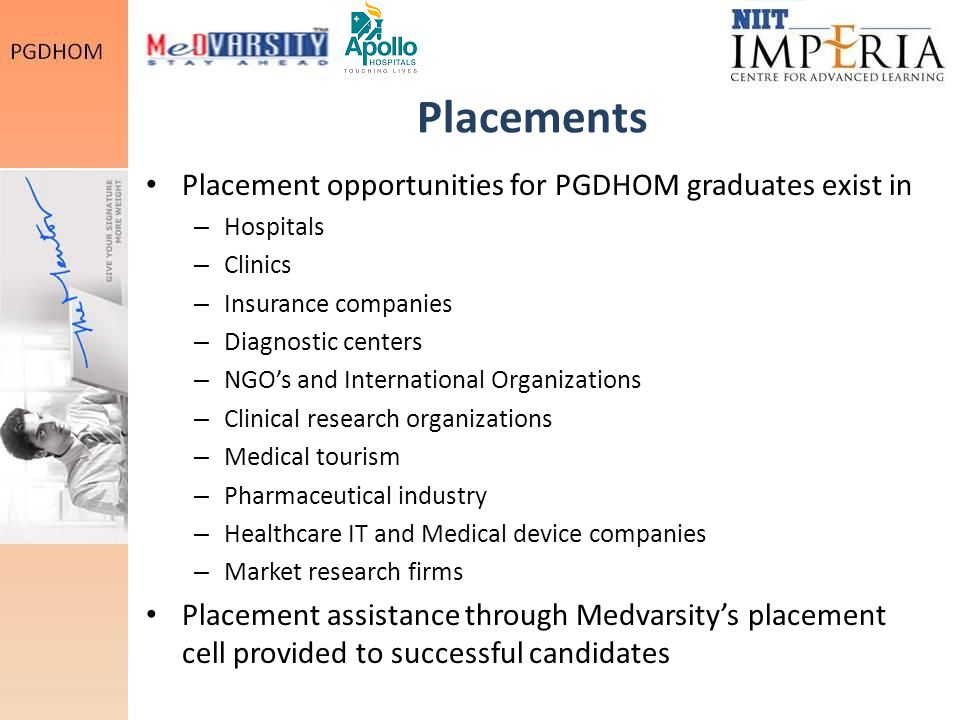 Placements Placement opportunities for PGDHOM graduates exist in