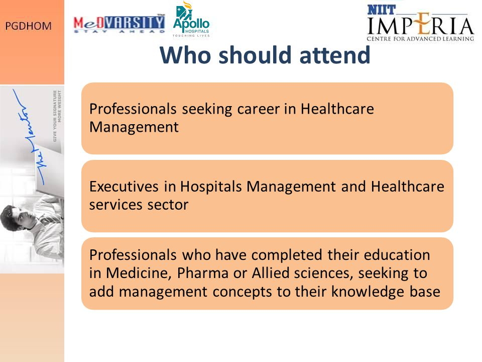 Who should attend Professionals seeking career in Healthcare Management. Executives in Hospitals Management and Healthcare services sector.
