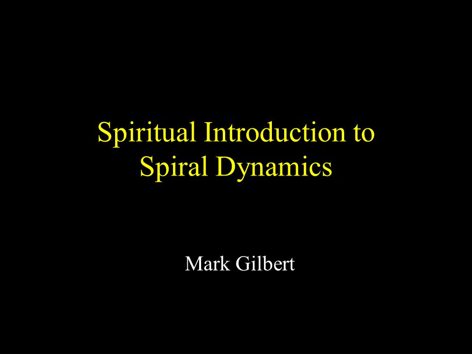 Spiritual Introduction to Spiral Dynamics