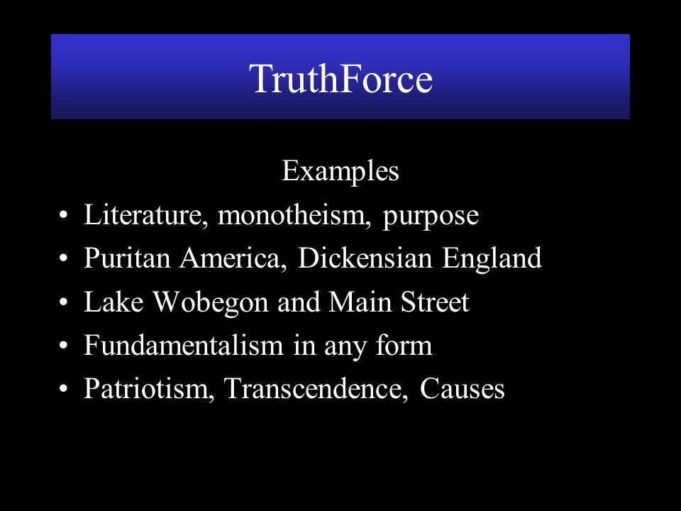 TruthForce Examples Literature, monotheism, purpose