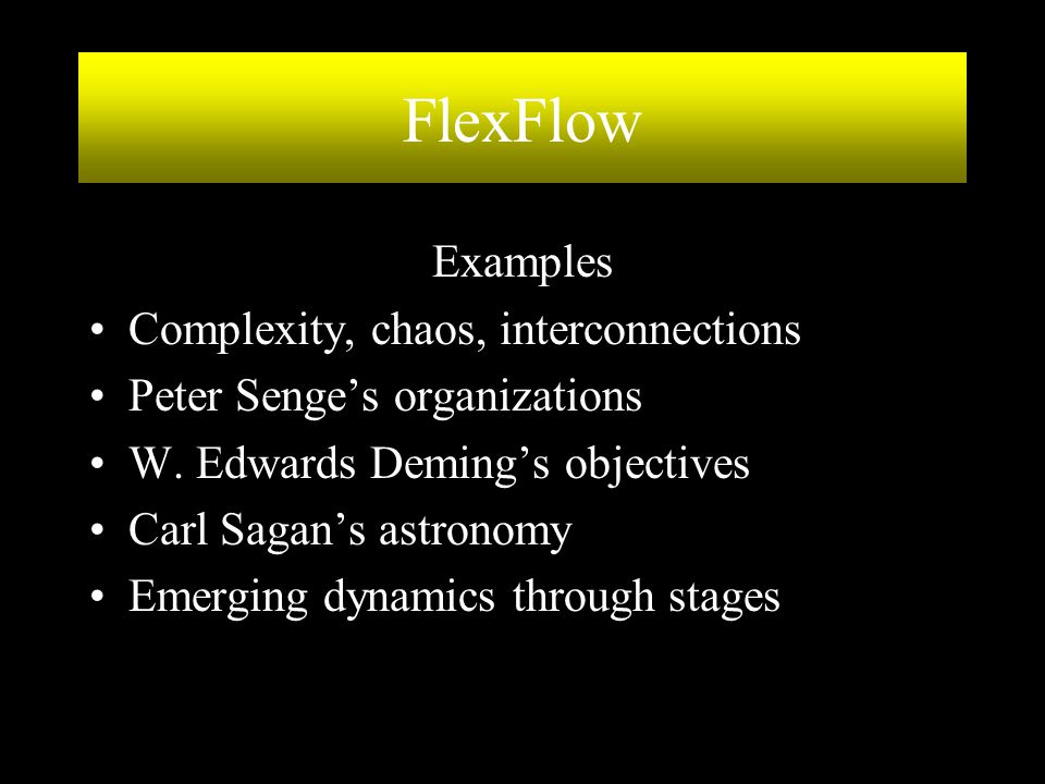 FlexFlow Examples Complexity, chaos, interconnections