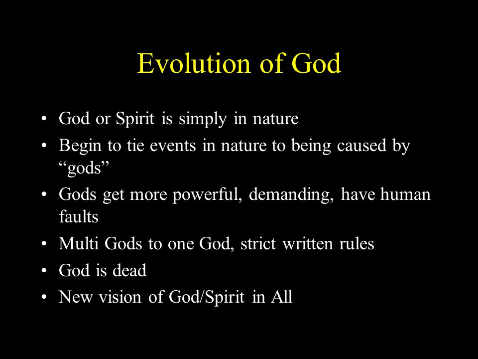 Evolution of God God or Spirit is simply in nature