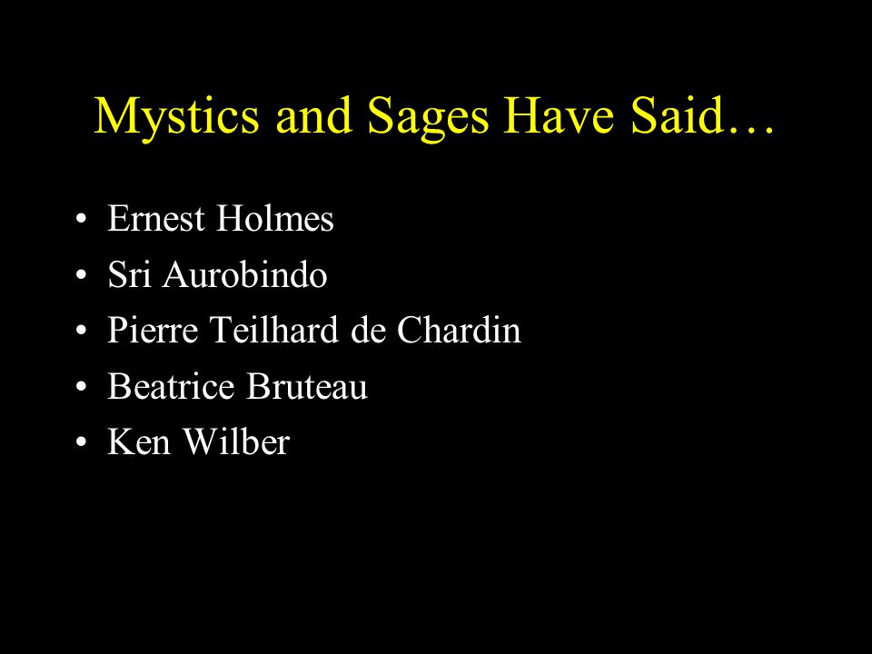 Mystics and Sages Have Said…