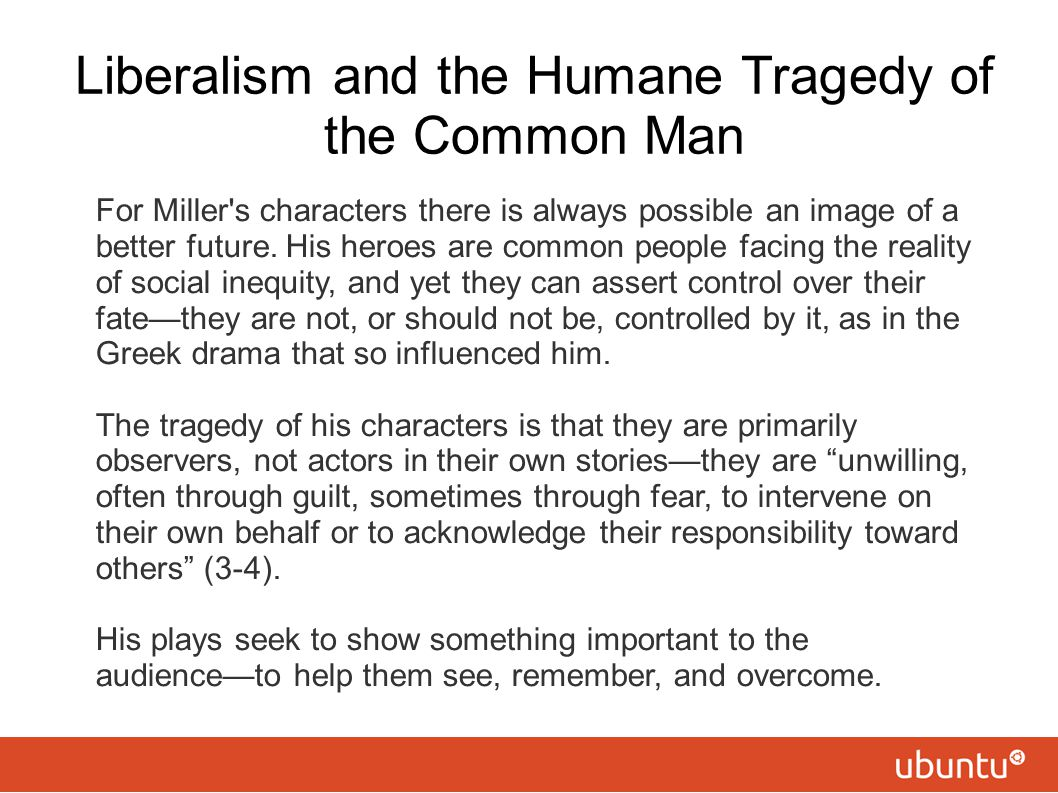Liberalism and the Humane Tragedy of the Common Man