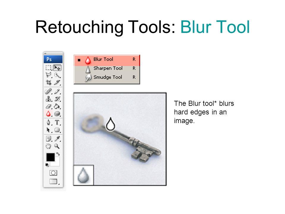 Retouching Tools: Blur Tool