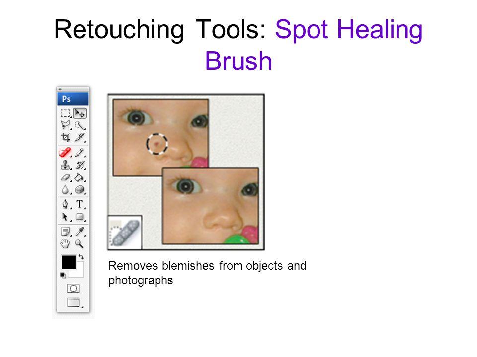 Retouching Tools: Spot Healing Brush