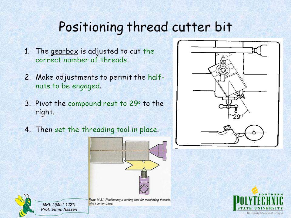 Positioning thread cutter bit