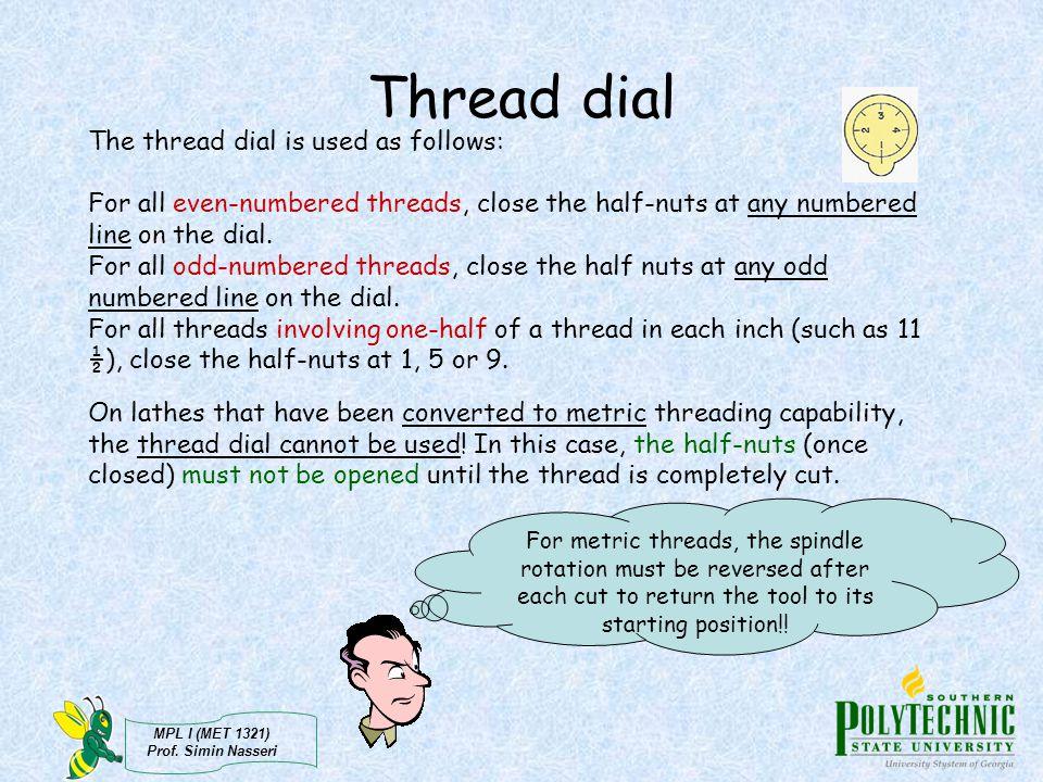 Thread dial The thread dial is used as follows: