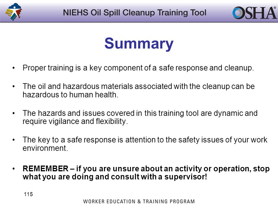 Summary Proper training is a key component of a safe response and cleanup.