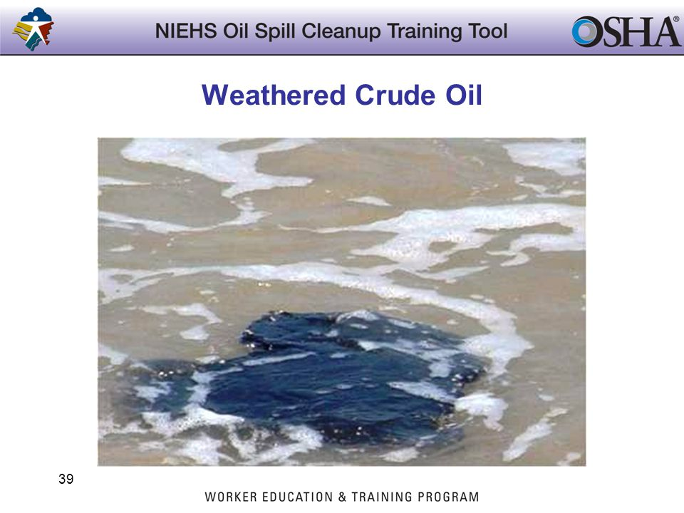 Weathered Crude Oil Trainers Notes:
