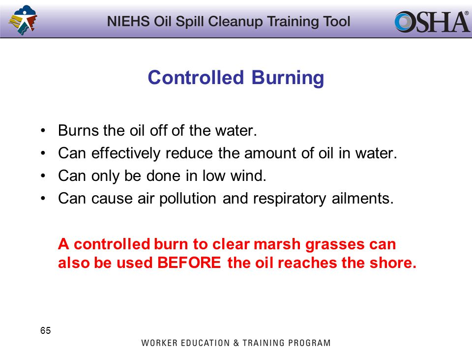 Controlled Burning Burns the oil off of the water.