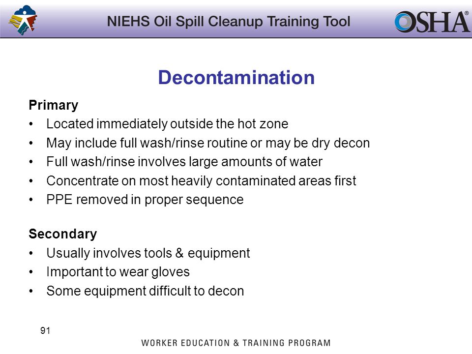 Decontamination Primary Located immediately outside the hot zone