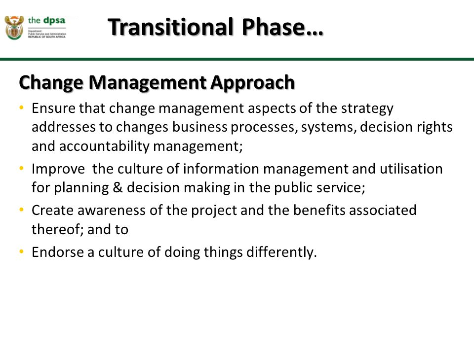 Transitional Phase… Change Management Approach