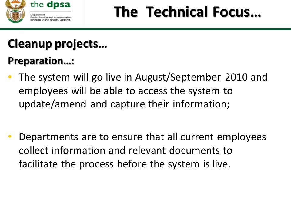 The Technical Focus… Cleanup projects… Preparation…: