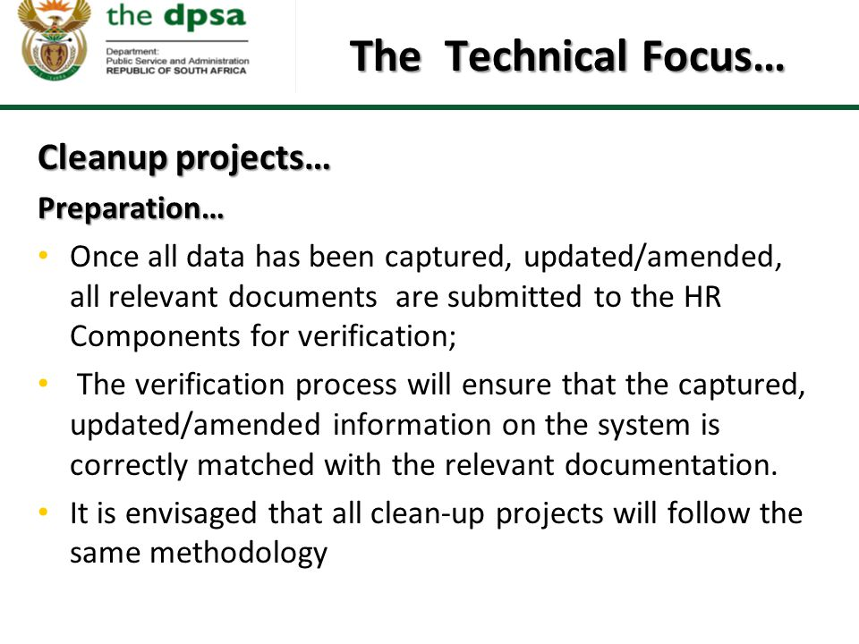 The Technical Focus… Cleanup projects… Preparation…