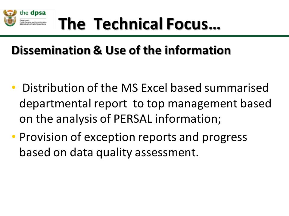 The Technical Focus… Dissemination & Use of the information