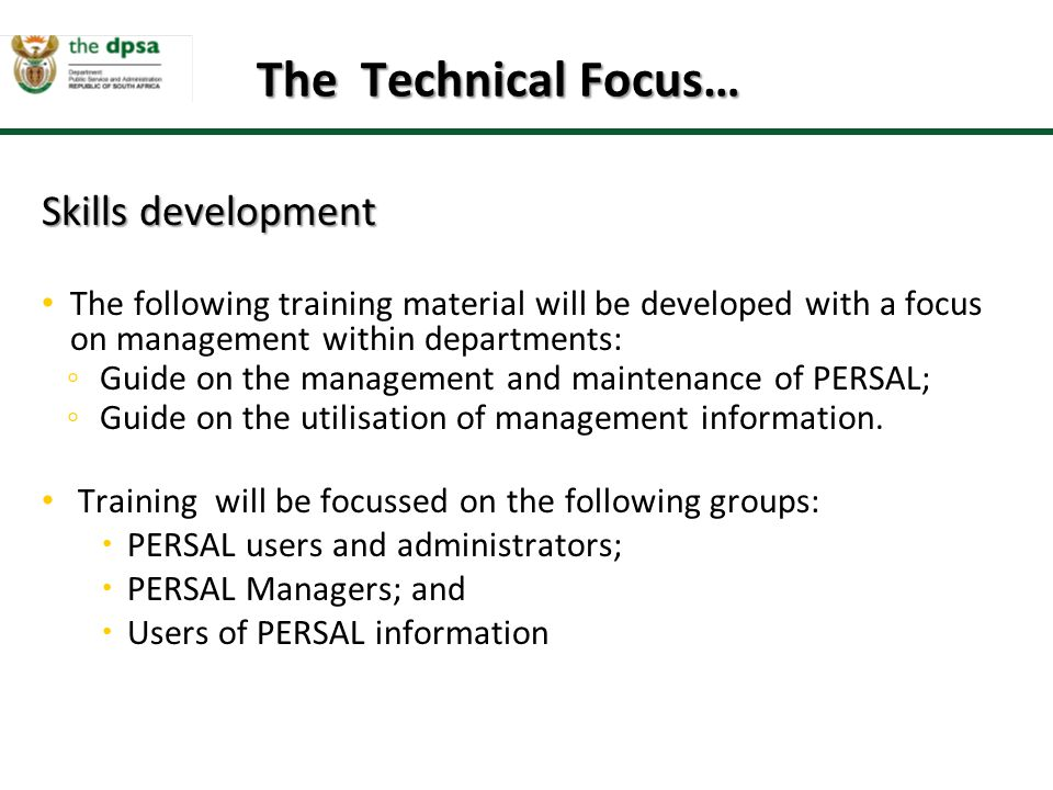The Technical Focus… Skills development