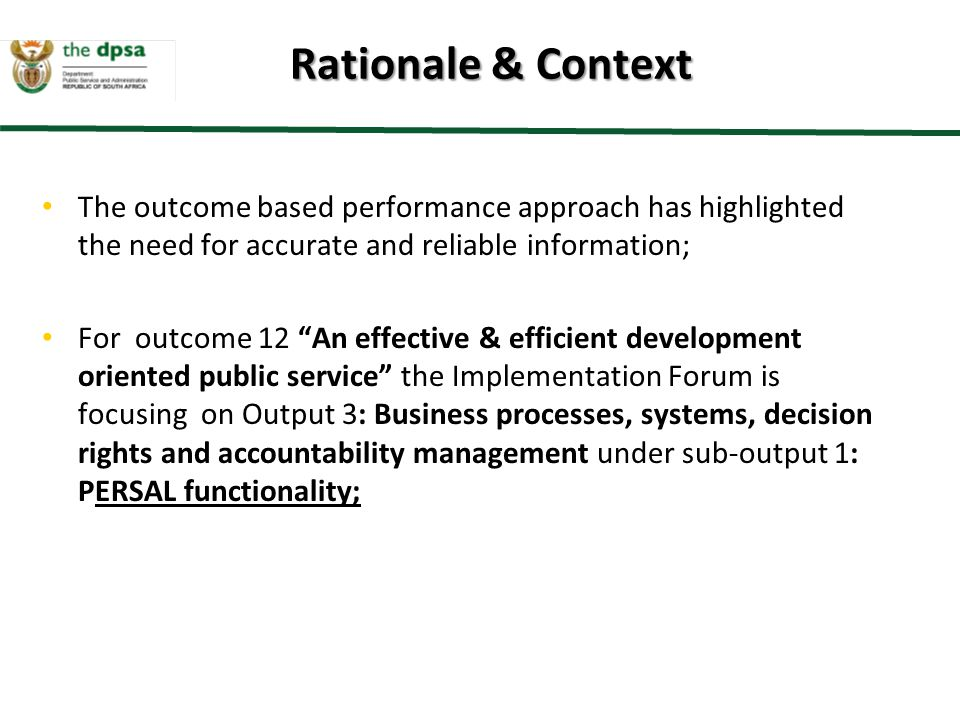 Rationale & Context The outcome based performance approach has highlighted the need for accurate and reliable information;