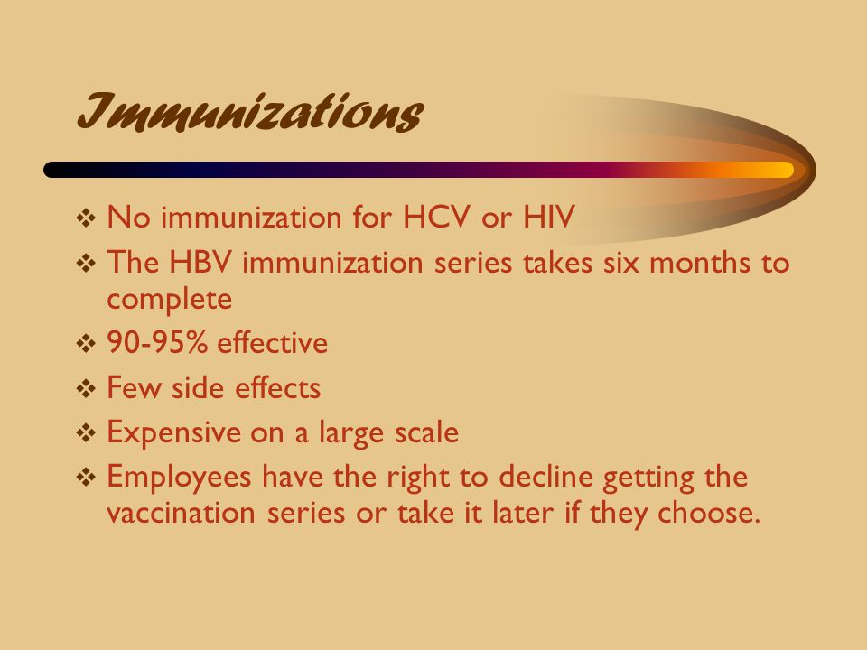 Immunizations No immunization for HCV or HIV