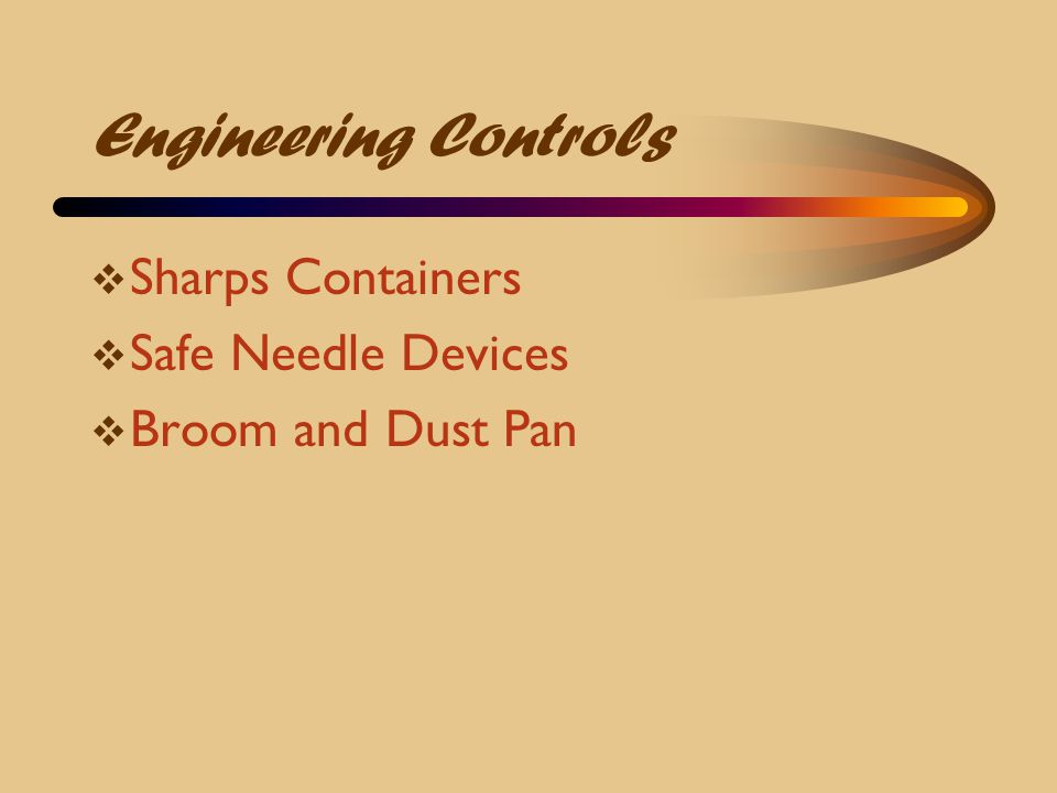 Engineering Controls Sharps Containers Safe Needle Devices
