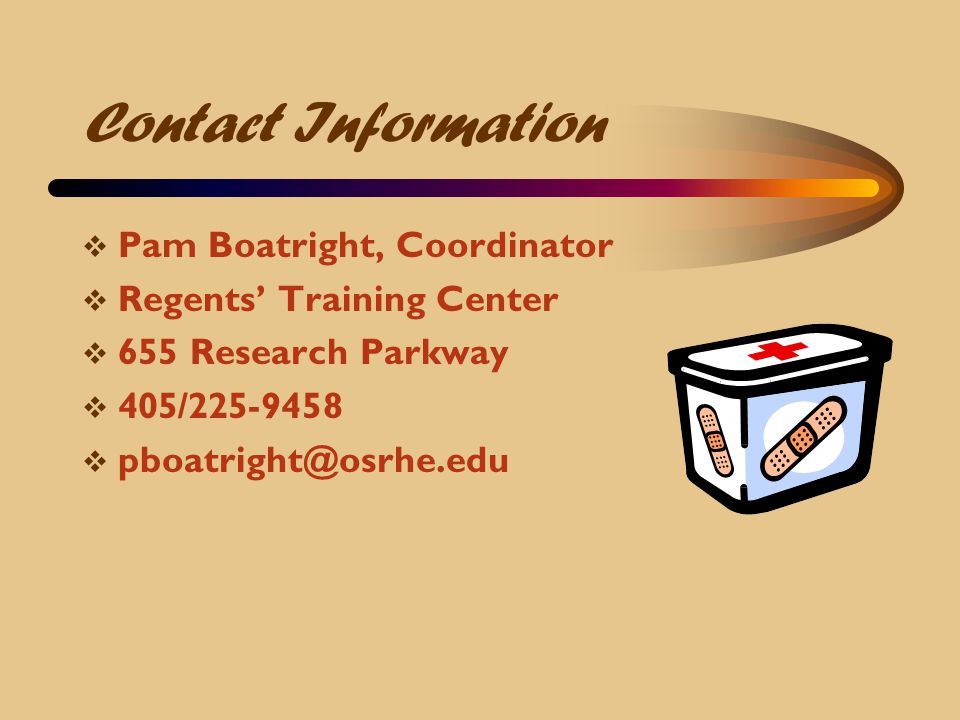 Contact Information Pam Boatright, Coordinator. Regents' Training Center. 655 Research Parkway. 405/225-9458.