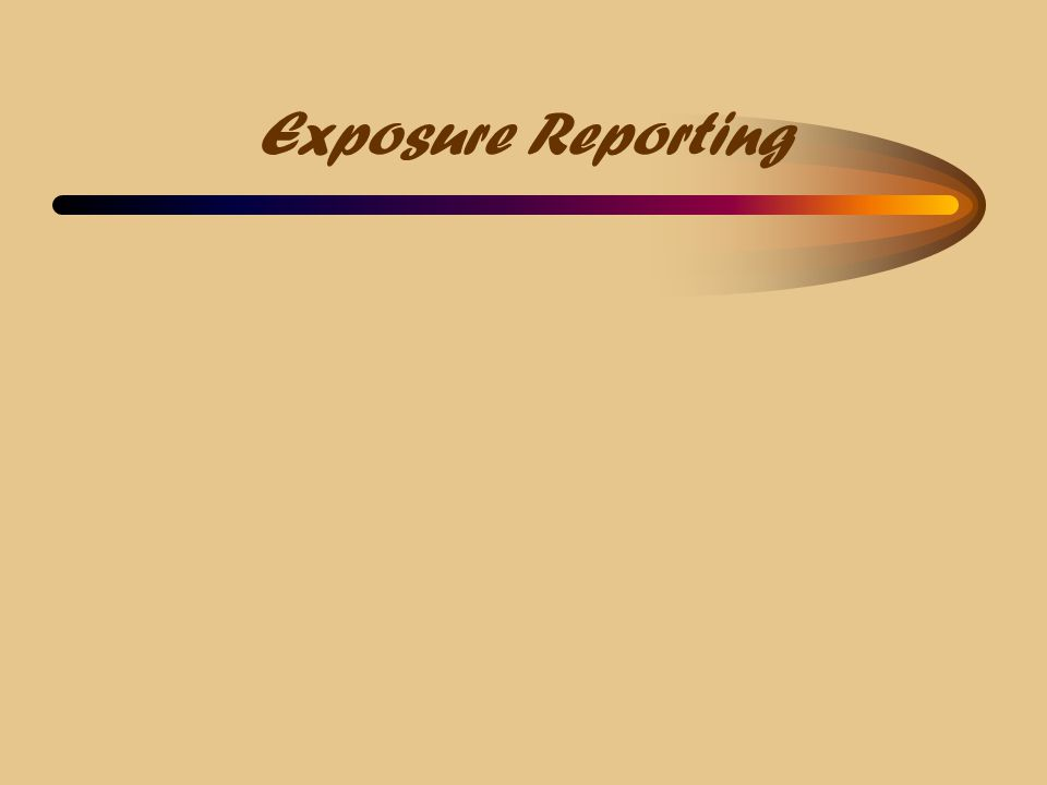 Exposure Reporting