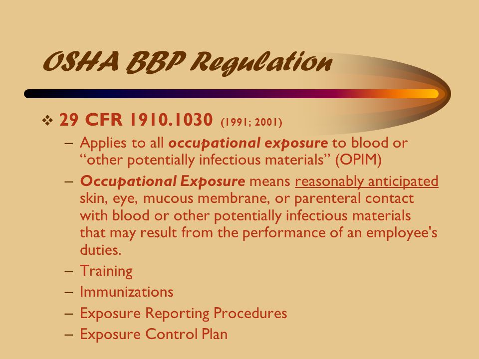 OSHA BBP Regulation 29 CFR 1910.1030 (1991; 2001)
