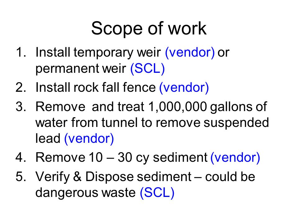 Scope of work Install temporary weir (vendor) or permanent weir (SCL)