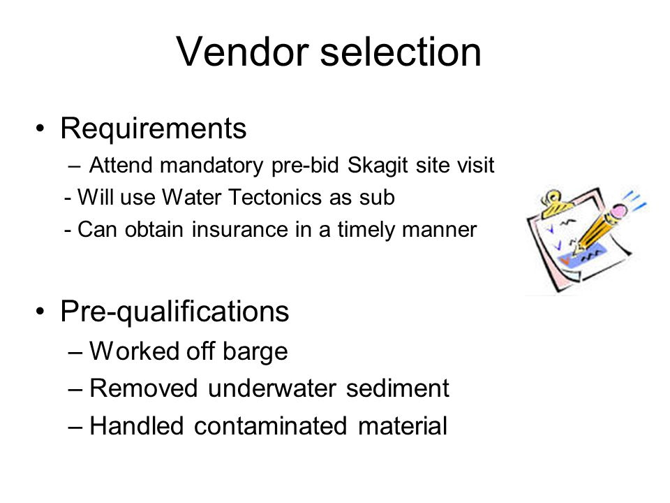 Vendor selection Requirements Pre-qualifications Worked off barge