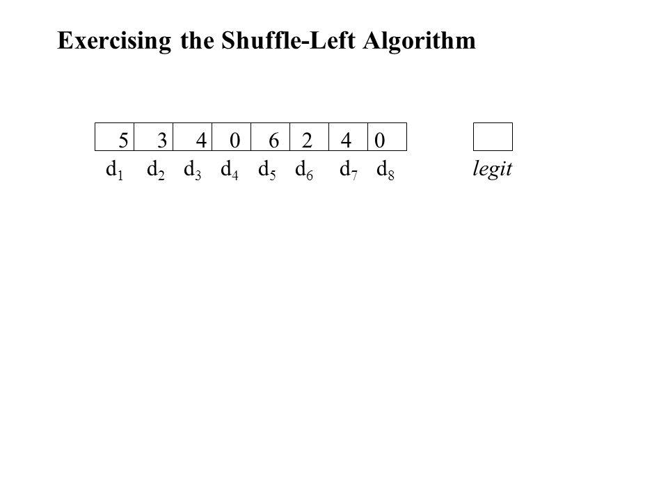 Exercising the Shuffle-Left Algorithm