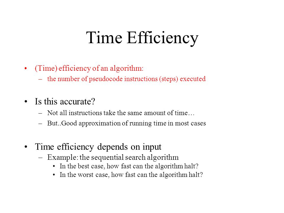 Time Efficiency Is this accurate Time efficiency depends on input
