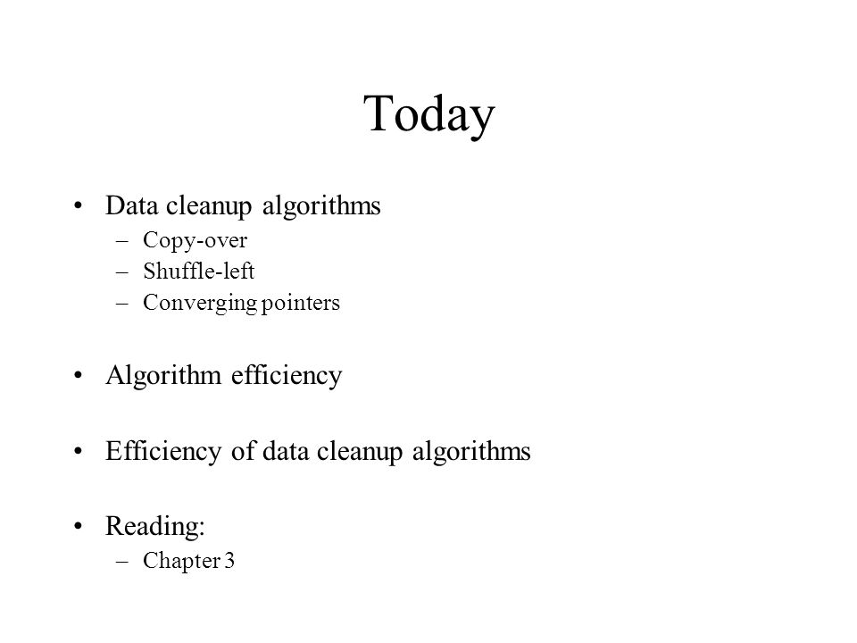 Today Data cleanup algorithms Algorithm efficiency