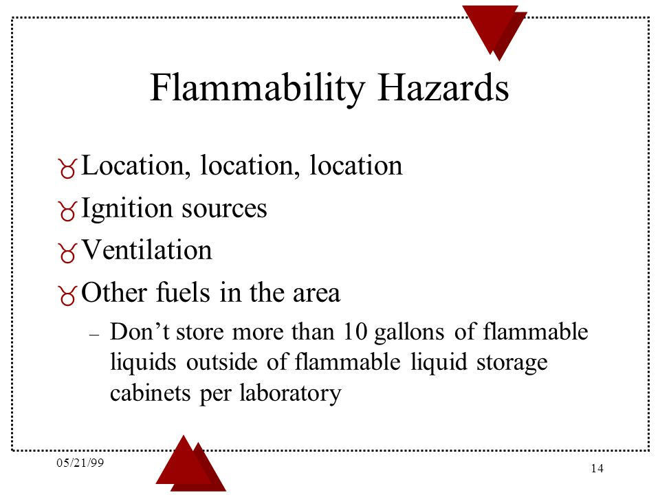 Flammability Hazards Location, location, location Ignition sources