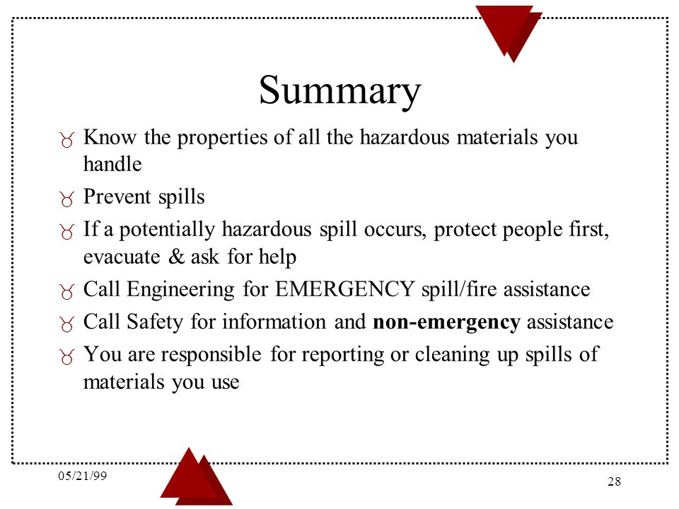Summary Know the properties of all the hazardous materials you handle